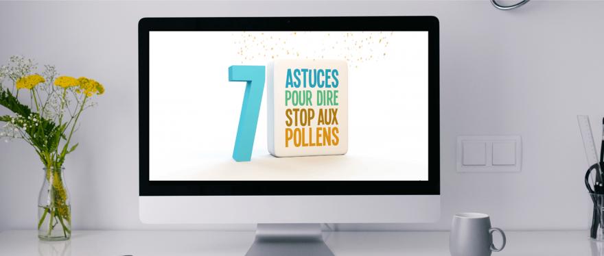 <strong>7 astuces pour dire stop aux pollens</strong>, communication environnementale en allergologie.